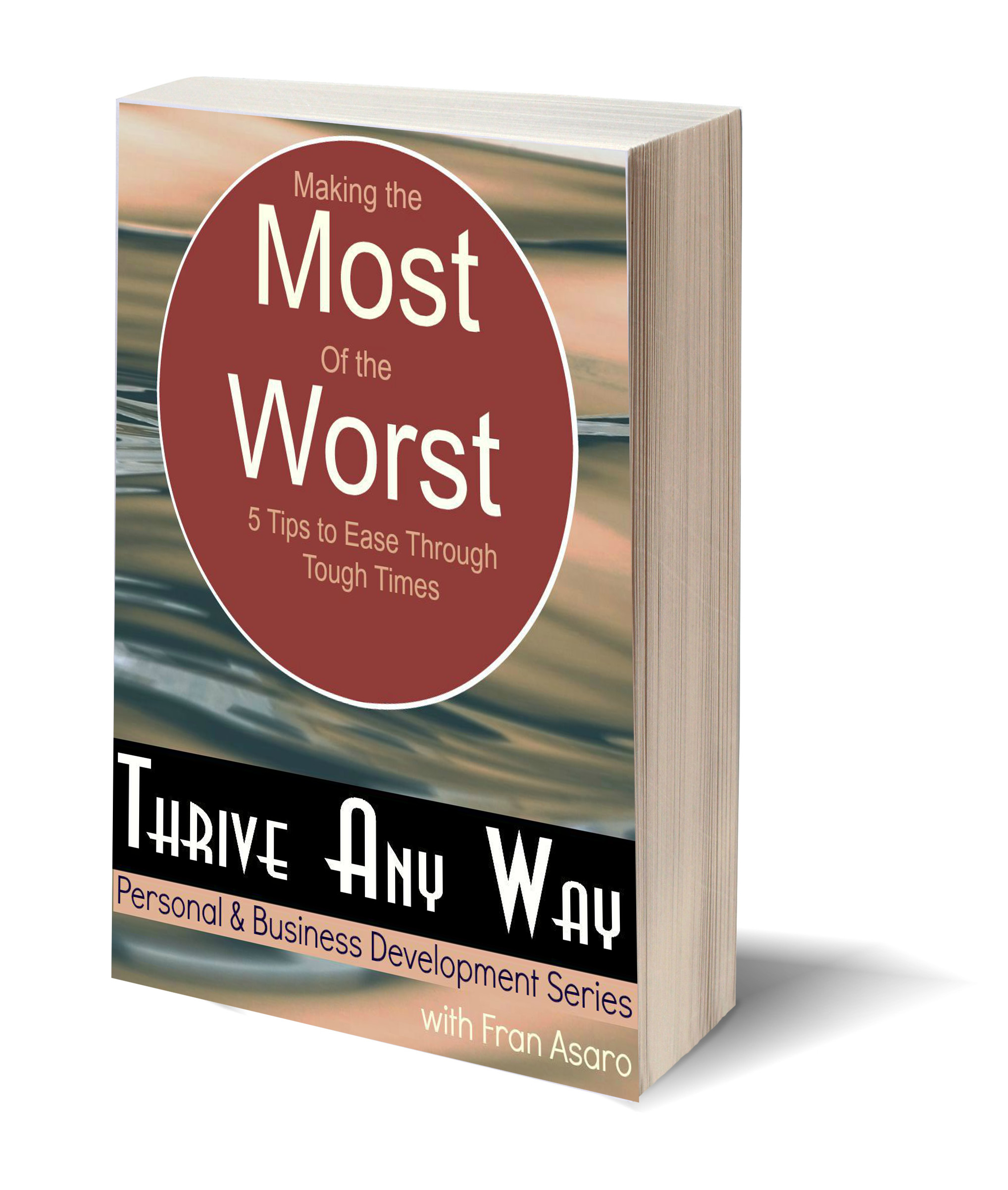 Making the Most of the Worst Ebook by Fran Asaro Thrive Any Way